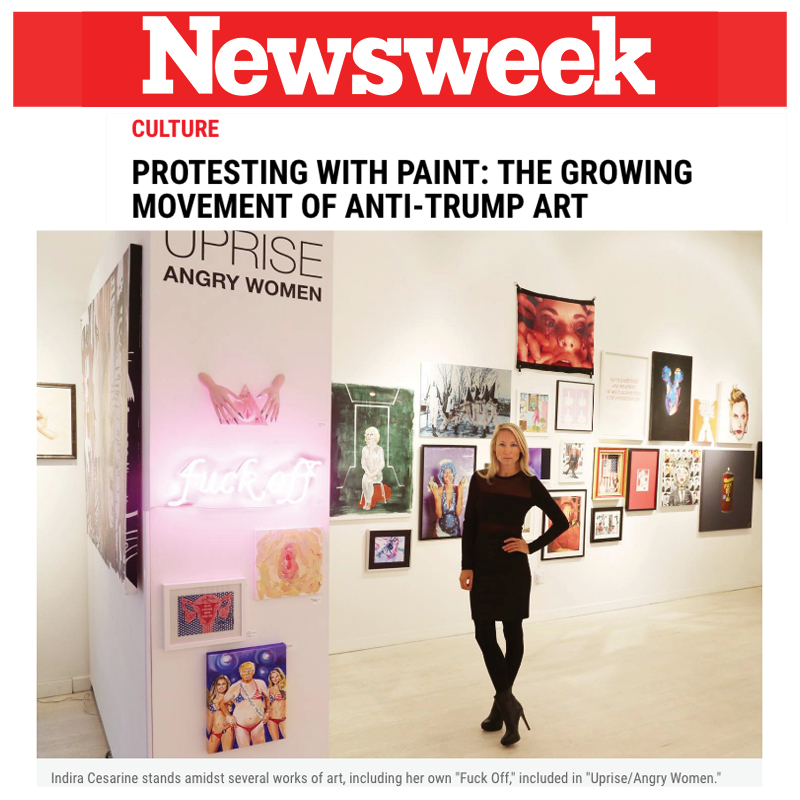 "NEWSWEEK interview with Indira Cesarine artwork, exhibition ""UPRISE/ANGRY WOMEN"""