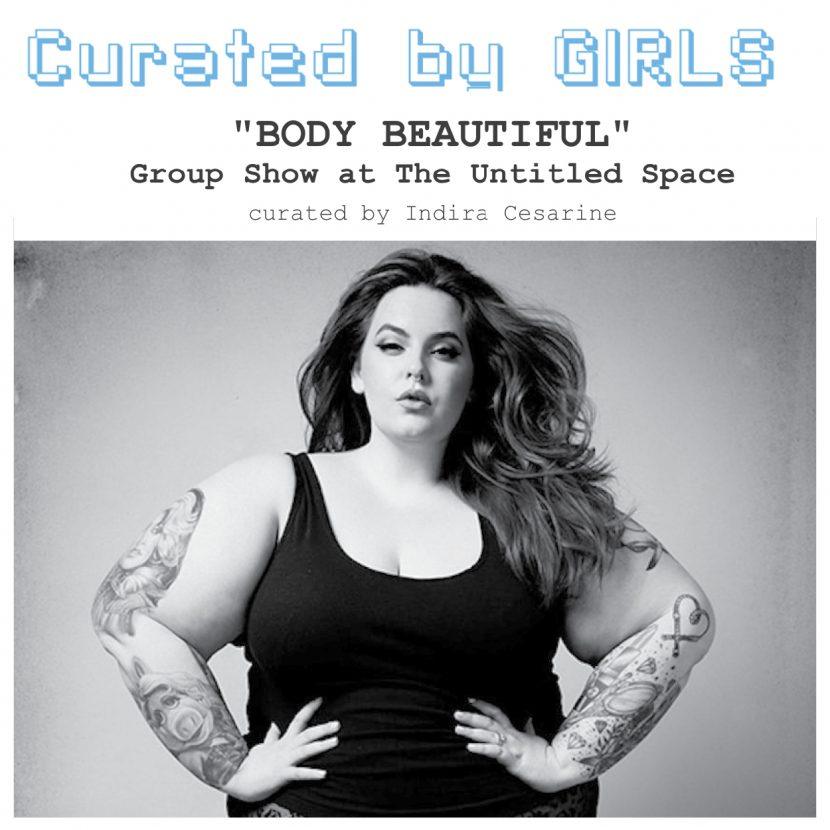 "Curated by Girls - ""BODY BEAUTIFUL"" - INDIRA CESARINE The Untitled Space"
