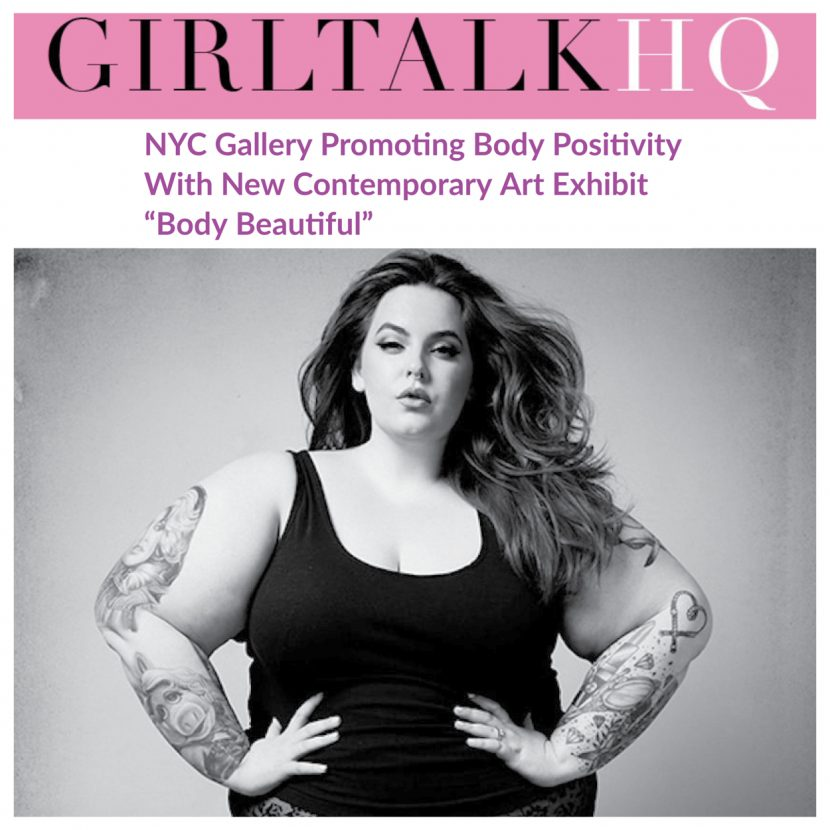 "Girltalk HQ - NYC Gallery Promoting Body Positivity With Exhibit ""Body Beautiful"" - Indira Cesarine The Untitled Space"